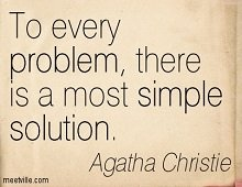 To every problem there is a solution