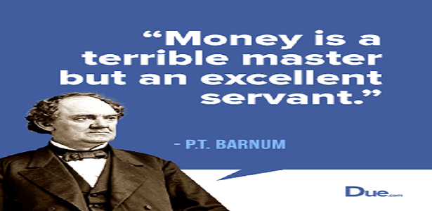 Is money your servant or master